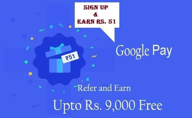 Earn Money: Google Pay offer- Get Rs  51 on Signup / every Referral